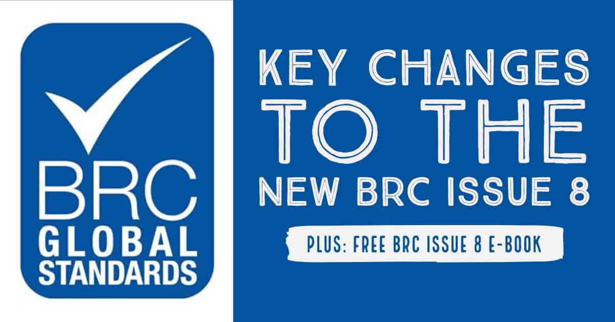 Key Changes to the New BRC Issue 8 - Safe Food Alliance
