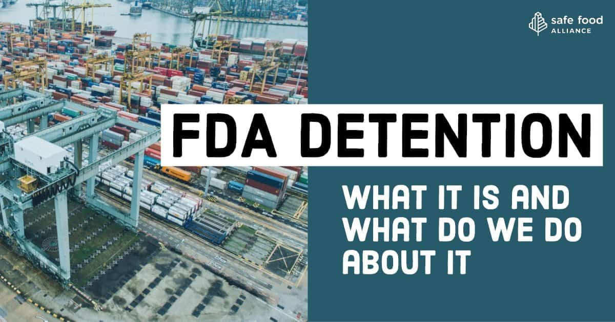 What is FDA Detention and What Do We Do About it? - Safe