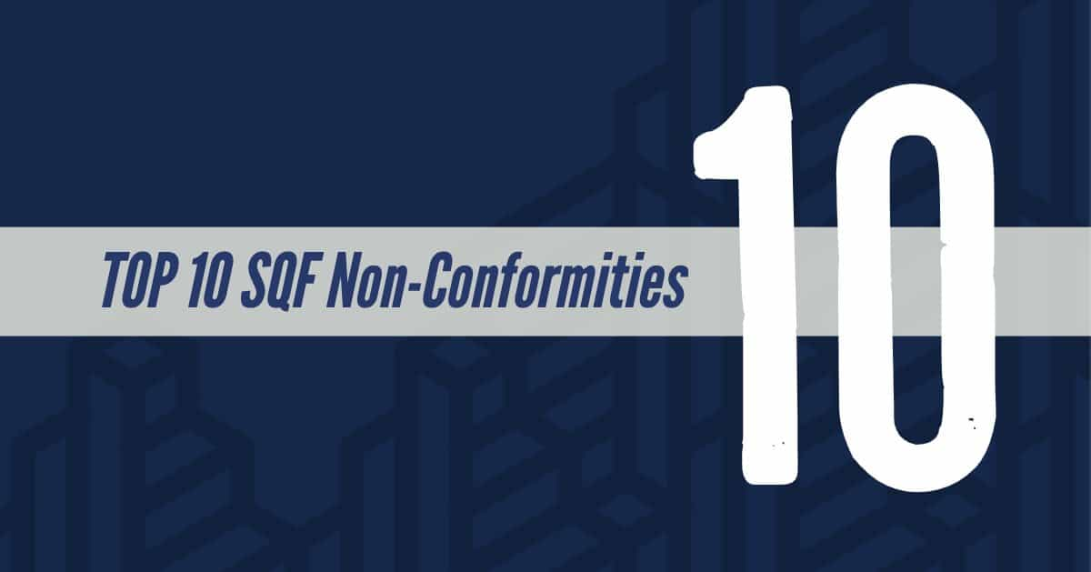 Top 10 SQF Version 8 Non-Conformances for 2019 - Safe Food