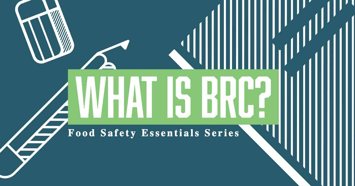 Food Safety Essentials: What is BRC? - Safe Food Alliance